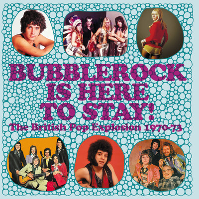 アルバム/Bubblerock Is Here To Stay! The British Pop Explosion 1970-73/Various Artists