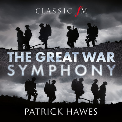 アルバム/The Great War Symphony/Patrick Hawes/National Youth Choir of Great Britain/Royal Philharmonic Orchestra/Joshua Ellicott/Louise Alder