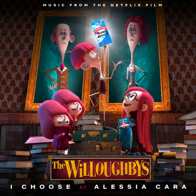シングル/I Choose (From The Netflix Original Film The Willoughbys)/アレッシア・カーラ