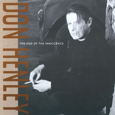 シングル/The End Of The Innocence/Don Henley