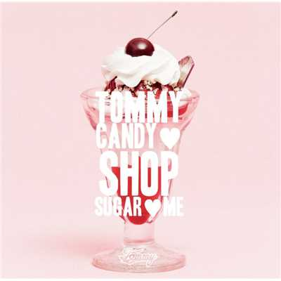 アルバム/TOMMY CANDY SHOP  SUGAR ME/Tommy february6