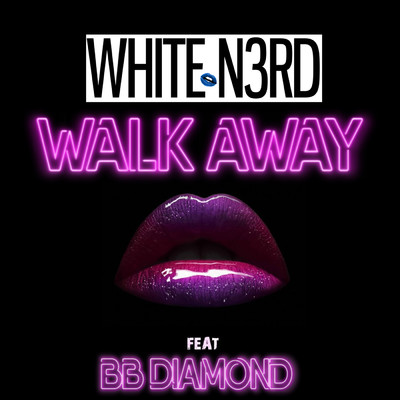 シングル/Walkaway (featuring BB Diamond)/White N3rd