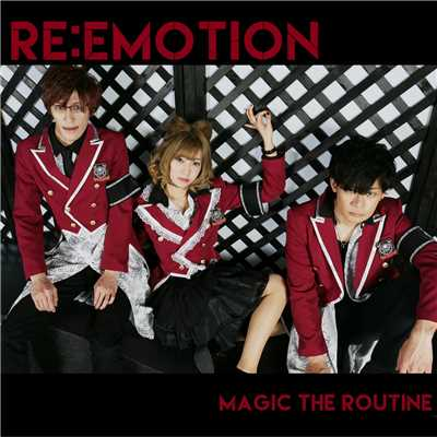 アルバム/Re:emotion/Magic The Routine
