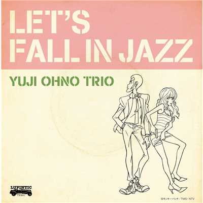 歌詞/LET'S FALL IN JAZZ feat. Lyn/YUJI OHNO TRIO