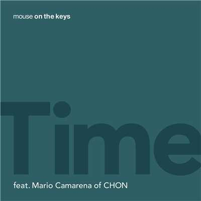 シングル/Time (feat. Mario Camarena of CHON)/mouse on the keys
