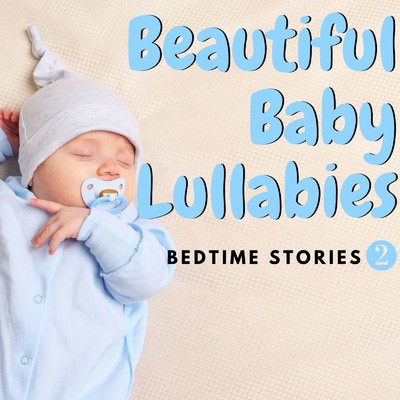 ハイレゾアルバム/Beautiful Baby Lullabies : Bedtime Stories 2/Relax α Wave