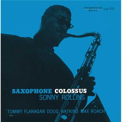 シングル/You Don't Know What Love Is (featuring Tommy Flanagan, Doug Watkins, Max Roach/Album Version)/Sonny Rollins