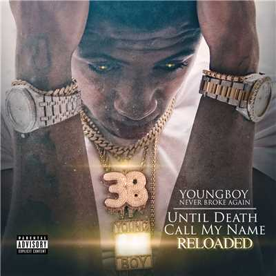 アルバム/Until Death Call My Name (Reloaded)/YoungBoy Never Broke Again