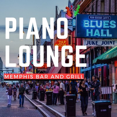 アルバム/Piano Lounge : Memphis Bar & Grill/Relaxing Piano Crew