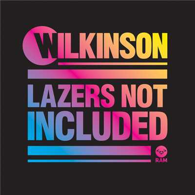 アルバム/Lazers Not Included (Extended Edition)/Wilkinson