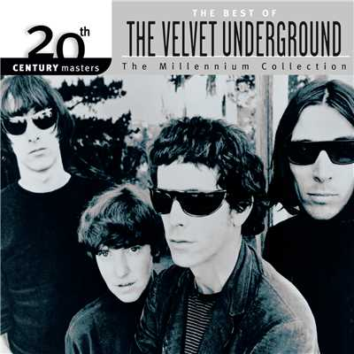 20th Century Masters: The Millennium Collection: Best Of The Velvet Underground/The Velvet Underground