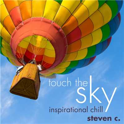 Touch the Sky: Inspirational Chill/Steven C.