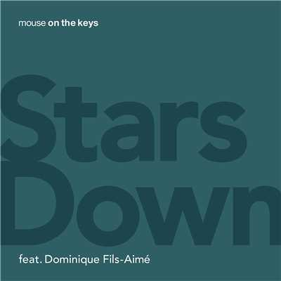 シングル/Stars Down (feat. Dominique Fils-Aime)/mouse on the keys