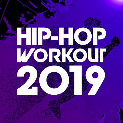 アルバム/HIP HOP WORKOUT 2019/Various Artists