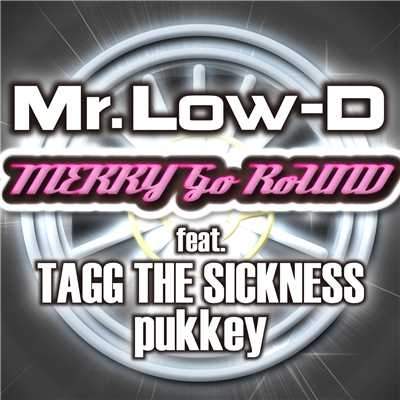 着うた®/MERRY Go RoUND feat. TAGG THE SICKNESS, Pukkey/Mr.Low-D