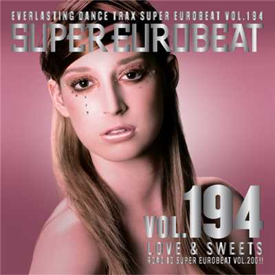 アルバム/SUPER EUROBEAT VOL.194 LOVE & SWEETS/SUPER EUROBEAT (V.A.)