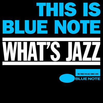 ハイレゾ ブルーノート入門  What's Jazz〜This is the Blue Note/Various Artists