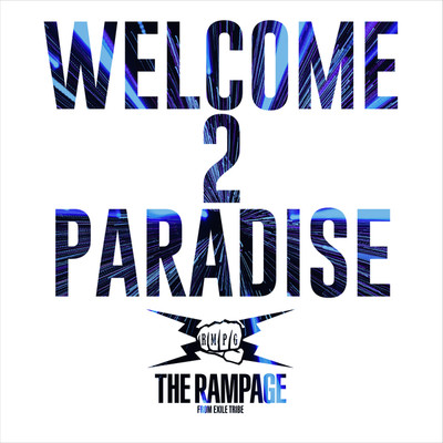 着うた®/WELCOME 2 PARADISE/THE RAMPAGE from EXILE TRIBE