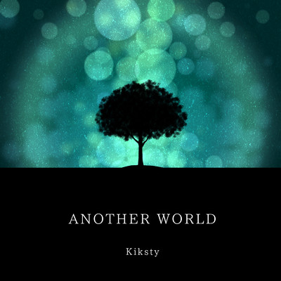 ANOTHER WORLD/Kiksty