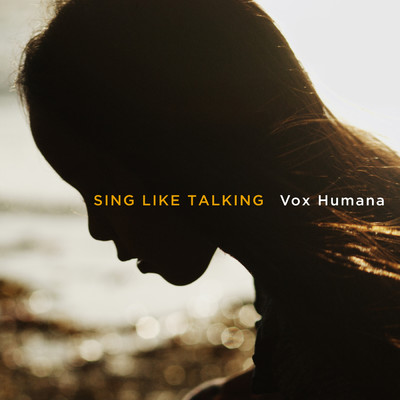 アルバム/Vox Humana/SING LIKE TALKING