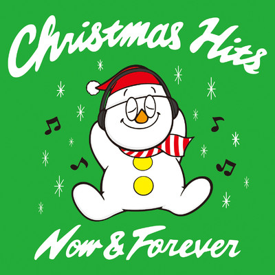 アルバム/Christmas Hits Now & Forever/Various Artists
