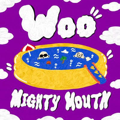 WOO/Mighty Mouth