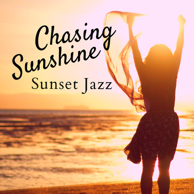 アルバム/Chasing Sunshine - Sunset Jazz/Relaxing Piano Crew
