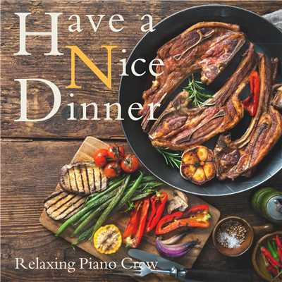 A Musical Meal to Remember/Relaxing Piano Crew