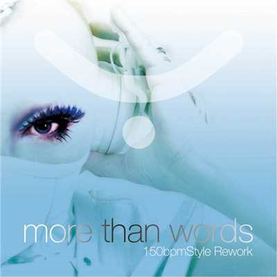 シングル/More Than Words(150bpmStyleRework)/YOJI BIOMEHANIKA