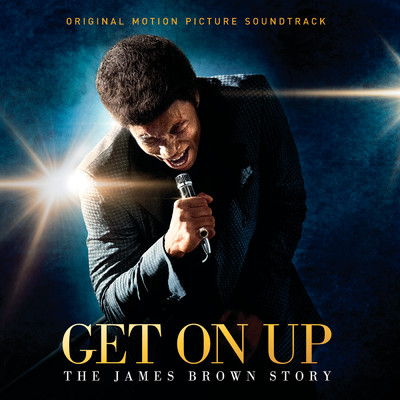 ハイレゾアルバム/Get On Up - The James Brown Story (Original Motion Picture Soundtrack)/James Brown