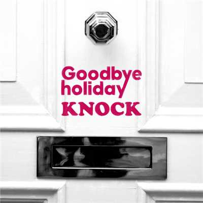アルバム/KNOCK/Goodbye holiday