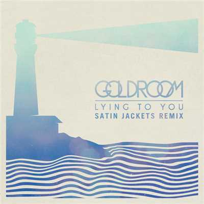 シングル/Lying To You (Satin Jackets Remix)/Goldroom