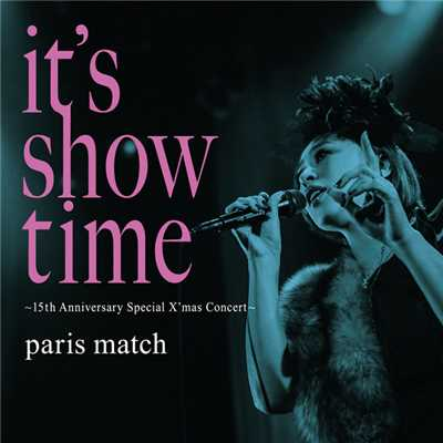 アルバム/it's show time〜15th Anniversary Special X'mas Concert〜/paris match