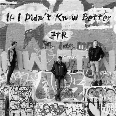 シングル/If I Didn't Know Better/JTR
