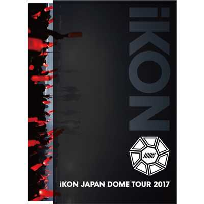 アルバム/iKON JAPAN DOME TOUR 2017/iKON