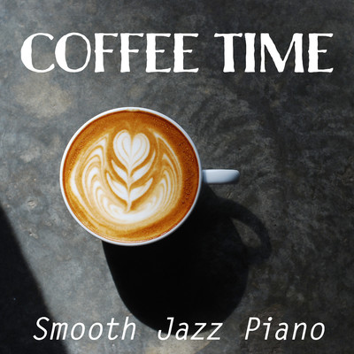 アルバム/Coffee Time Smooth Jazz Piano/Relaxing Piano Crew