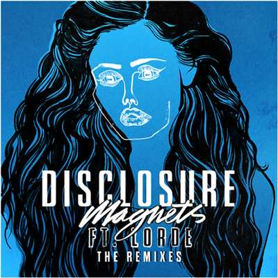 アルバム/Magnets (featuring Lorde/The Remixes)/ディスクロージャー