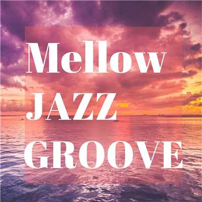 シングル/Mellow Melody/Smooth Lounge Piano