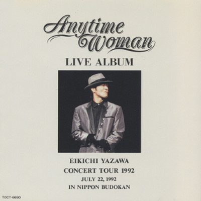 アルバム/LIVE ALBUM Anytime Woman (LIVE ALBUM Anytime Woman EIKICHI YAZAWA CONCERT TOUR 1992 JULY 22, 1992 IN NIPPON BUDOKAN)/矢沢永吉