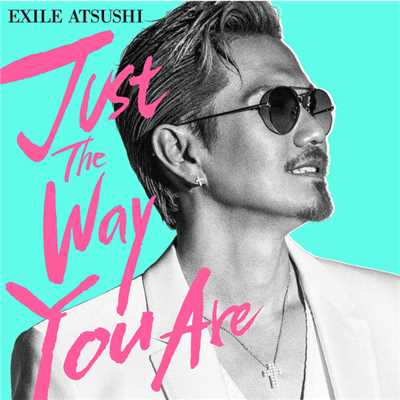 アルバム/Just The Way You Are/EXILE ATSUSHI