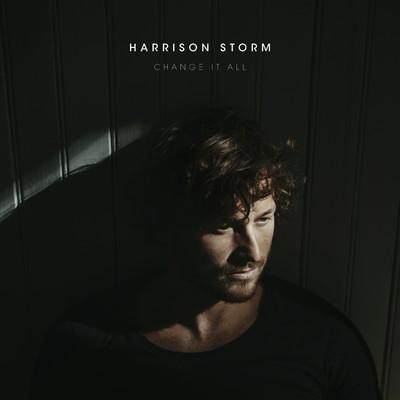 change it all harrison storm 収録アルバム change it all 歌詞
