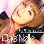シングル/Fall In Love (Single Ver.)/Che'Nelle