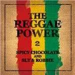 アルバム/THE REGGAE POWER 2/SPICY CHOCOLATE and SLY & ROBBIE
