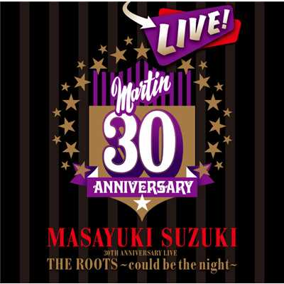 アルバム/MASAYUKI SUZUKI 30TH ANNIVERSARY LIVE THE ROOTS〜could be the night〜/鈴木 雅之
