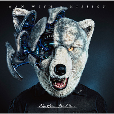 アルバム/My Hero/Find You/MAN WITH A MISSION
