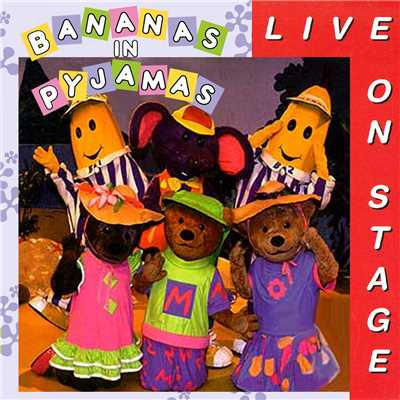 アルバム/Live On Stage/Bananas In Pyjamas