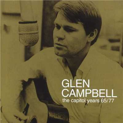 アルバム/Glen Campbell - The Capitol Years 1965 - 1977/Glen Campbell