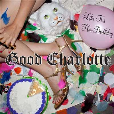 シングル/Like It's Her Birthday (Andrew W.K. Extended Club Mix)/Good Charlotte
