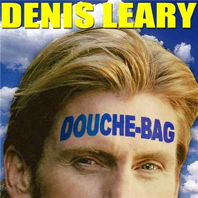 シングル/Douchebag/Denis Leary