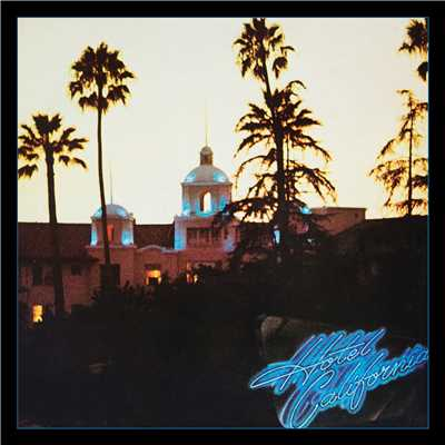 アルバム/Hotel California (40th Anniversary Expanded Edition)/Eagles